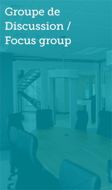 Groupe de discussion / Focus group