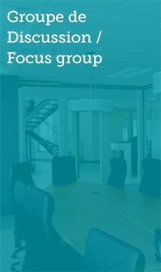 Groupe de discussion / Focus group